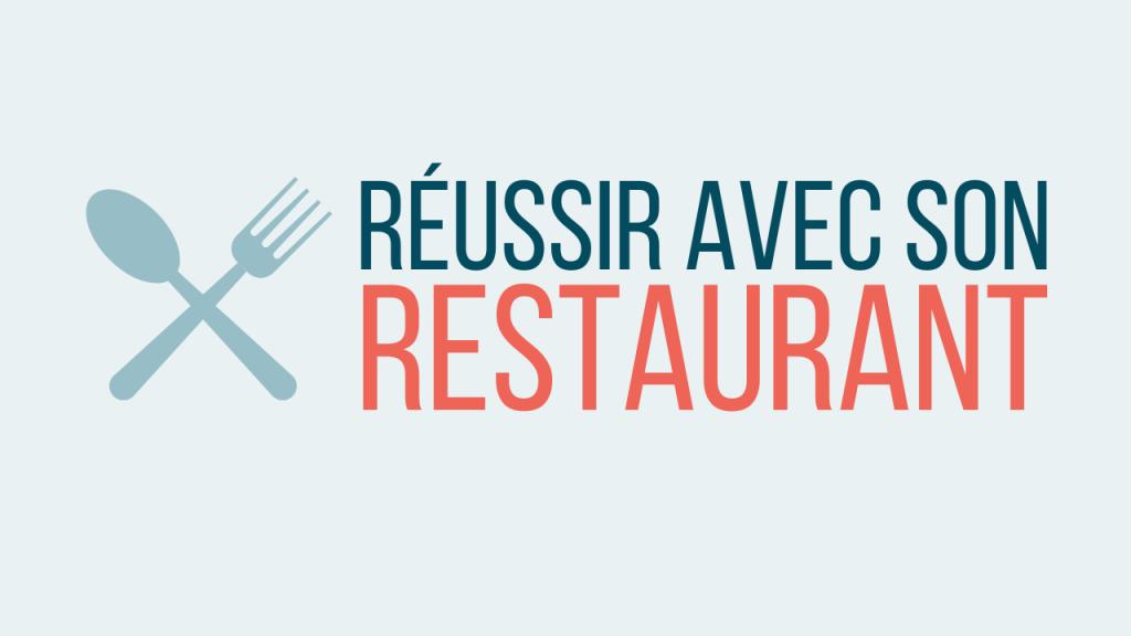 Blog Reussir avec son restaurant